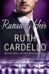 Runaway Heir (Westerly Billionaire #5) - Ruth Cardello
