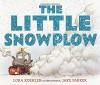 The Little Snowplow - Lora Koehler, Jake Parker