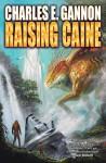 Raising Caine (Caine Riordan) by Charles E. Gannon (2015-10-06) - Charles E. Gannon