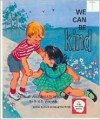 We Can Be Kind - Ruth M. Hinds