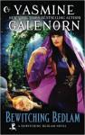 Bewitching Bedlam (Volume 1) - Yasmine Galenorn