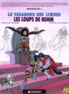 Le Vagabond des Limbes, tome 12 : Les Loups de Khom - Christian Godard, Julio Ribera