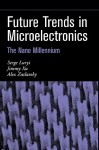 Future Trends in Microelectronics - Serge Luryi, Luryi, Jimmy Xu