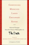 Confucius, Mencius, Laozi, Zhuangzi, Xunzi: Selected Passages from the Chinese Philosophers in The Path - Michael Puett, Christine Gross-Loh