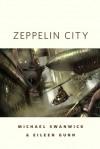 Zeppelin City - Michael Swanwick, Eileen Gunn