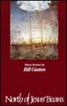 North Of Jesus' Beans: Short Stories - Bill Gaston