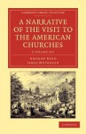 A Narrative of the Visit to the American Churches - 2 Volume Set - Andrew Reed, James Matheson