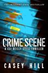 Crime Scene - CSI Reilly Steel Prequel - Casey Hill