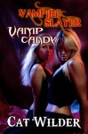 Vampire Slayer Vamp Candy (Light BDSM Paranormal Erotica) - Cat Wilder