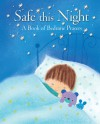 Safe This Night: A Book of Bedtime Prayers - Elena Pasquali, Dubravka Kolanovic