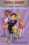 Adam Sharp #4: Operation Spy School (A Stepping Stone Book - George E. Stanley, Guy Francis