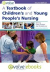 A Textbook of Children's and Young People's Nursing Text and Evolve eBooks Package - Edward Alan Glasper, Jim Richardson
