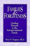 Families And Forgiveness: Healing Wounds In The Intergenerational Family - Terry Hargrave