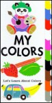 My Colors: Let's Learn about Colors - Keith Faulkner, Jonathan Lambert