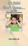 My Child Won't Listen...: And Other Early Childhood Problems - Linda Griffin