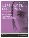 Life Hurts... God Heals With Cd (Audio) - Doug Fields, John Baker, Megan Hutchinson