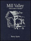 Mill Valley: The Early Years - Barry Spitz