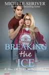 Breaking the Ice (Men of the Ice) (Volume 7) - Michele Shriver