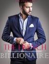 ROMANCE: The French Billionaire (A Dark New Adult Billionaire Romance) (Billionaire Romance,Contemporary Romance,Untamed Billionaire,Short Stories) - Lisa Cartwright
