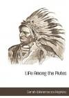 Life Among the Piutes - Sarah Winnemucca Hopkins