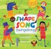 The Shape Song Swingalong (Book & Enhanced CD) (A Barefoot Singalong) - SteveSongs, David Sim
