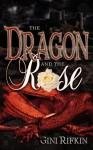 The Dragon & the Rose - Gini Rifkin