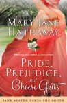 Pride, Prejudice and Cheese Grits - Mary Jane Hathaway