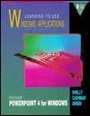 Learning To Use Windows Applications: Microsoft PowerPoint 4 for Windows - Gary B. Shelly