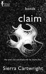 Claim (Bonds Book 2) - Sierra Cartwright