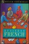 Business French: A Complete Course for Beginners - Passport Books