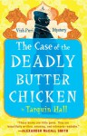 The Case of the Deadly Butter Chicken (Vish Puri #3) - Tarquin Hall