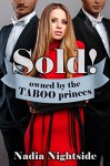 Sold! Owned by the Taboo Princes (Sold For Service Book 3) - Nadia Nightside