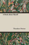 A Book about Myself - Theodore Dreiser