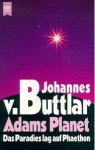 Adams Planet - Johannes von Buttlar