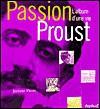 Passion Proust: L'album d'une vie - Jérôme Picon