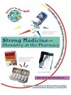 Strong Medicine: Chemistry at the Pharmacy (Science in Our World Ser.) (Science in Our World Ser.) - Mickey Sarquis