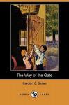 The Way of the Gate (Dodo Press) - Carolyn Sherwin Bailey