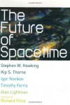 The Future of Spacetime - Stephen Hawking, Kip S. Thorne, Igor Novikov
