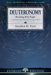 Deuteronomy: Becoming Holy People : 12 Studies for Individuals or Groups (Lifeguide Bible Studies) - Stephen D. Eyre