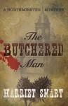 The Butchered Man (The Northminster Mysteries Book 1) - Harriet Smart