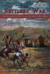 The Settlers' War: The Struggle for the Texas Frontier in the 1860s - Gregory Michno