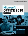 Microsoft Office 2010 Workbook (Shelly Cashman Series) - Gary B. Shelly, David N. Nuscher