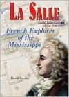 La Salle: French Explorer of the Mississippi - David Aretha