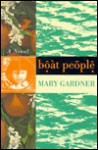 Boat People: A Novel - Mary Gardner