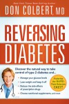 Reversing Diabetes: The safe, natural, whole-body approach to managing your glucose levels and losing weight - Don Colbert