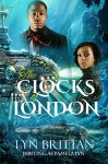 The Clocks of London: A Steampunk Romance Mystery (Waters of London Book 1) - Lyn Brittan, Pamela Lyn