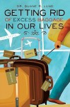 Getting Rid of Excess Baggage in Our Lives - Duane R. Lund