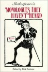 Shakespeare's Monologues They Haven't Heard - Dick Dotterer