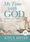 My Time with God: Renewed in His Presence Daily - Joyce Meyer