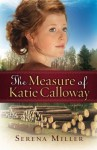 The Measure of Katie Calloway: A Novel by Serena B. Miller (2011-10-01) - Serena B. Miller